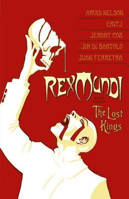 Rex Mundi, Vol. 3 by Arvid Nelson