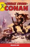 The Savage Sword of Conan, Volume 1 by Roy Thomas
