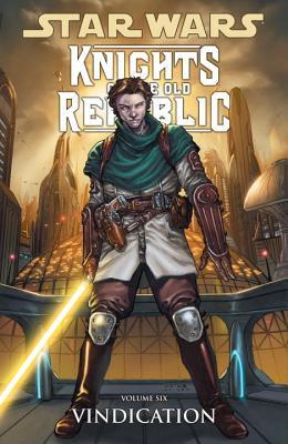 Star Wars: Knights of the Old Republic, Vol. 6: Vindication (Star Wars: Knights of the Old Republic, #6)
