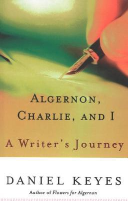algernon charlie and i a writer s journey by daniel keyes