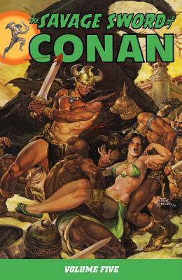 The Savage Sword of Conan, Volume 5 by Roy Thomas