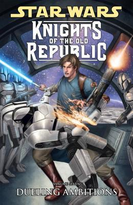 Star Wars: Knights of the Old Republic, Vol. 7: Dueling Ambitions (Star Wars: Knights of the Old Republic, #7)