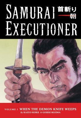 Samurai Executioner, Vol. 1 by Kazuo Koike