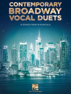 Contemporary Broadway Vocal Duets: 31 Songs from 19 Musicals