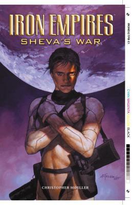 Iron Empires Volume 2: Sheva's War