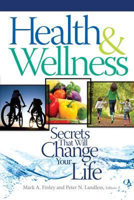 Health wellness secrets that will change your life by mark a 22544853 fandeluxe Choice Image