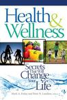 Health & Wellness: Secrets That Will Change Your Life