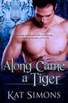 Along Came a Tiger by Kat Simons