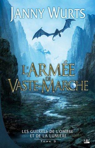 L'Armée de Vaste-Marche (Les guerres de l'Ombre et de la Lumière, #3; Arc 2 - Les Nefs de Merior #2)
