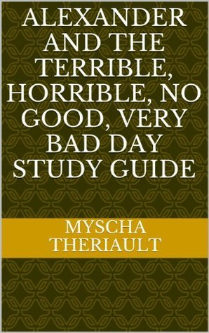 Alexander and the Terrible, Horrible, No Good, Very Bad Day Study Guide