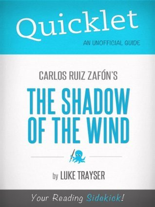 Quicklet on Carlos Ruiz Zafón's The Shadow of the Wind (Book Summary)