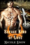 Savage Kind of Love by Nicole Snow