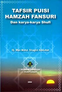 Tafsir Puisi Hamzah Fansuri Dan Karya-Karya Shufi