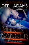 Imminent Danger by Dee J. Adams