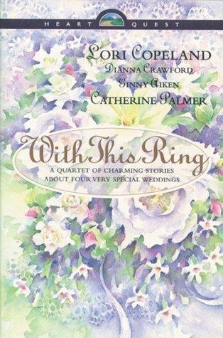With This Ring: Something Old / Something New / Something Borrowed / Something Blue