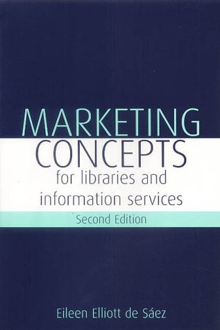 Marketing Concepts for Libraries and Information Services