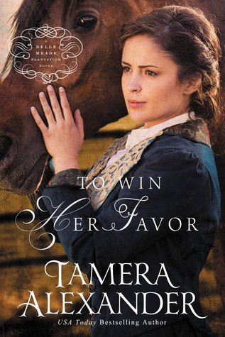 To Win Her Favor (Belle Meade Plantation, #2)