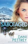 Sabotaged (Alaskan Courage, #5)