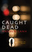 Caught Dead (Rick Van Lam, #1)