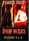 Dom Wars: Round 3 & 4 (Dom Wars, #3-4)