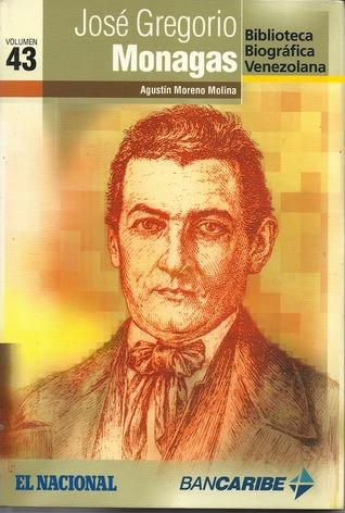 José Gregorio Monagas (Biblioteca Biográfica Venezolana, volumen 43)