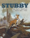 Stubby the Dog Soldier by Blake Hoena