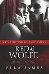 Red & Wolfe, Part Three (Red & Wolfe, #3)