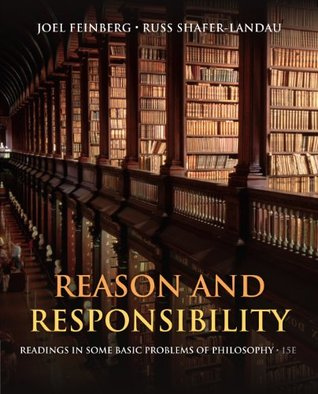 Reason and Responsibility: Readings in Some Basic Problems of Philosophy, 15th ed.