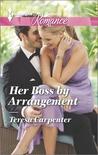 Her Boss by Arrangement by Teresa Carpenter