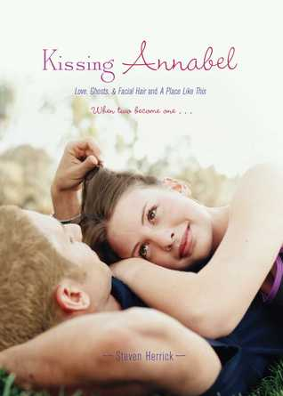 Kissing Annabel: Love, Ghosts, and Facial Hair; A Place Like This