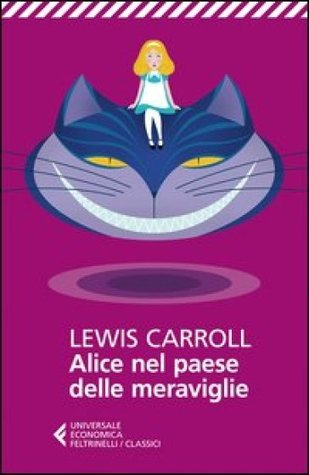 Alice nel paese delle meraviglie by Lewis Carroll