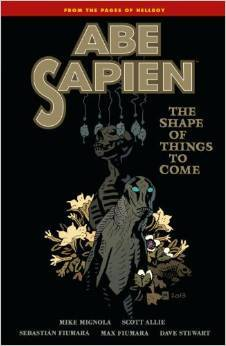Abe Sapien, Vol. 4: The Shape of Things to Come
