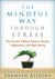 The Mindful Way through Stress by Shamash Alidina