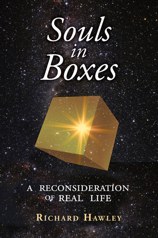 Souls in Boxes: A Reconsideration of Real life
