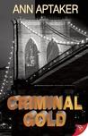 Criminal Gold (Cantor Gold Crime, #1)