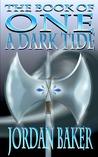 A Dark Tide (Book of One, #6)