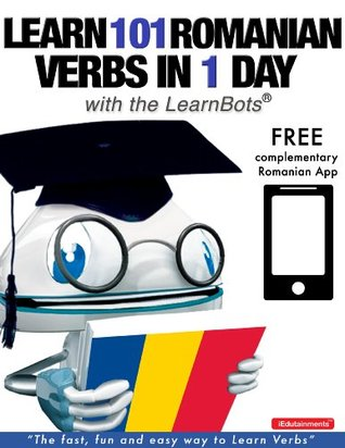 Learn 101 Romanian Verbs in 1 Day with the LearnBots®