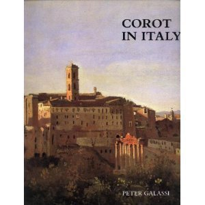 Corot in Italy: Open-Air Painting and the Classical-Landscape Tradition