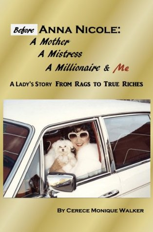 Before Anna Nicole: A Mother, A Mistress, A Millionaire & Me: A Lady's Story from Rags to True Riches