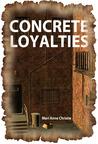 Concrete Loyalties
