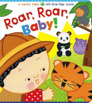 Roar, Roar, Baby!: A Karen Katz Lift-the-Flap Book
