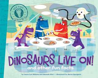Dinosaurs Live On! (Did You Know?, #3)