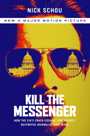 Kill the Messenger by Nick Schou