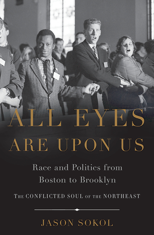 All Eyes are Upon Us: Race and Politics from Boston to Brooklyn