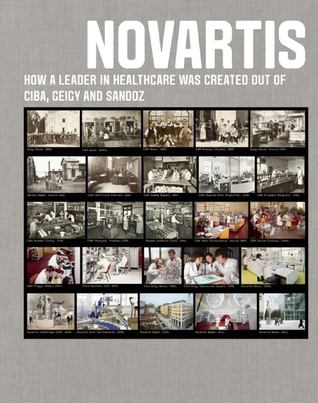 Novartis: How a leader in healthcare was created out of Ciba, Geigy and Sandoz