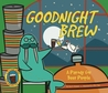 Goodnight Brew by Karla Oceanak