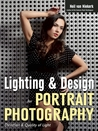 Lighting & Design for Portrait Photography: Ideas and Techniques for Professional Photographers