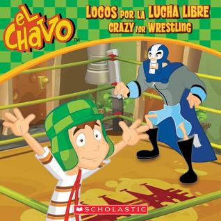 Locos Por La Lucha Libre (El Chavo: 8x8, #2)