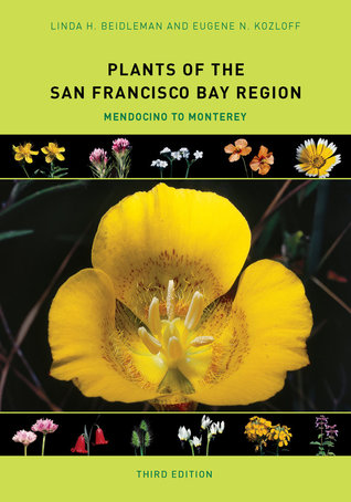 Plants of the San Francisco Bay Region: Mendocino to Monterey