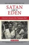"""Satan Came to Eden: A Survivor's Account of the """"Galapagos Affair"""""""